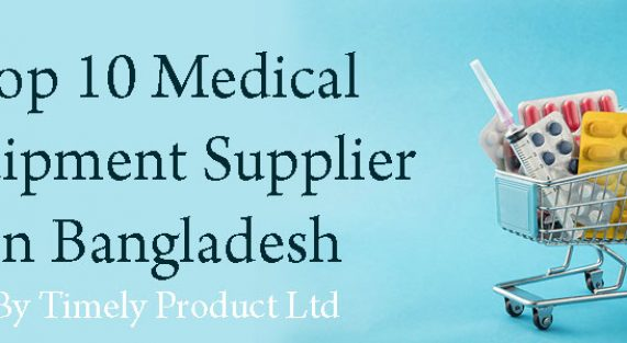 Top 10 Medical Equipment Supplier in Bangladesh
